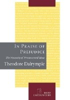 In Praise of Prejudice: The Necessity of Preconceived Ideas