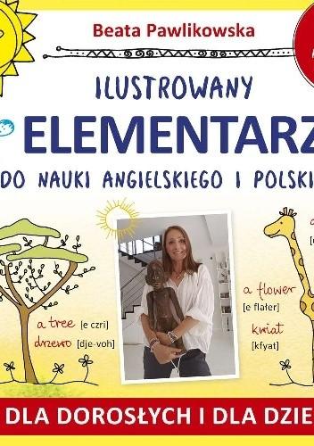 Okładka książki Ilustrowany Elementarz do nauki angielskiego i polskiego