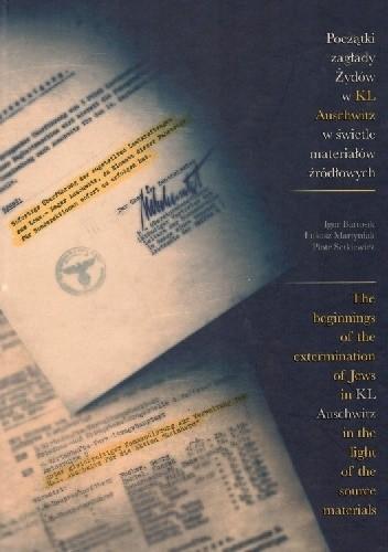 Okładka książki Początki zagłady Żydów w KL Auschwitz w świetle materiałów źródłowych