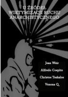 U źródeł wiktymizacji ruchu anarchistycznego