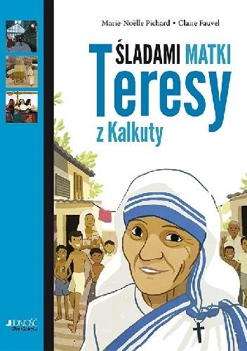 Okładka książki Śladami Matki Teresy z Kalkuty
