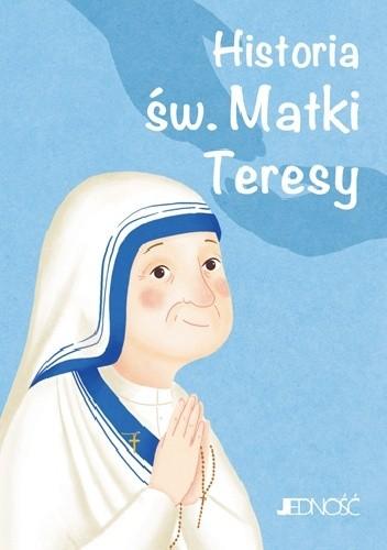 Okładka książki Historia św. Matki Teresy
