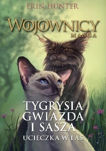 Okładka książki Tygrysia Gwiazda i Sasza. #1 Ucieczka w las. Wojownicy. Manga 2