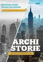 Archistorie. Jak odkrywać przestrzeń miast?