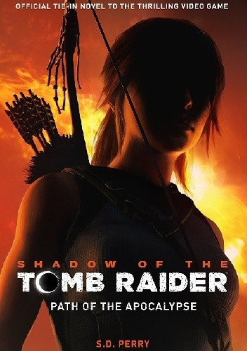 Okładka książki Shadow of the Tomb Raider - Path of the Apocalypse