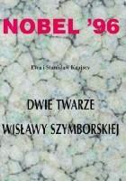 Nobel '96. Dwie twarze Wisławy Szymborskiej