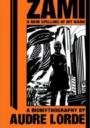 Okładka książki Zami: A New Spelling of My Name