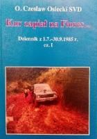 Kur zapiał na Flores... Dziennik z 1.7.-30.9.1985 r. cz.I