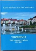 Trzebinia. Dzieje miasta i regionu 1989 - 2017