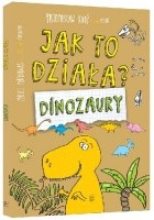 Jak to działa? Dinozaury