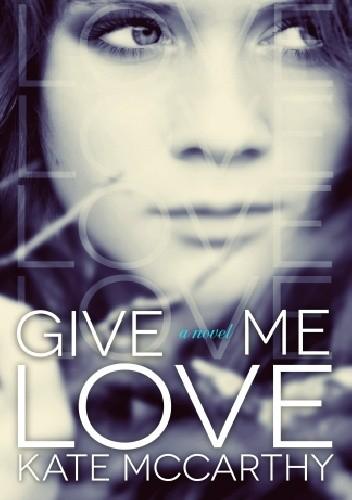 Okładka książki Give Me Love