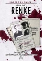 Wiesław Ignacy Renke (1912-1944). Życie i działalność kierownika politycznego Obozu Narodowego
