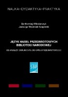 Język Haseł Przedmiotowych Biblioteki Narodowej. Od analizy dokumentu do opisu przedmiotowego