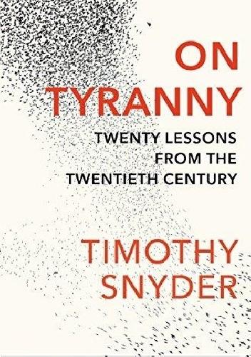 Okładka książki On Tyranny: Twenty Lessons from the Twentieth Century