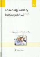 Coaching kariery. Doradztwo zawodowe w warunkach współczesnego rynku pracy