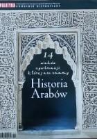 Pomocnik historyczny nr 11/2011; Historia Arabów. 14 wieków cywilizacji, której nie znamy