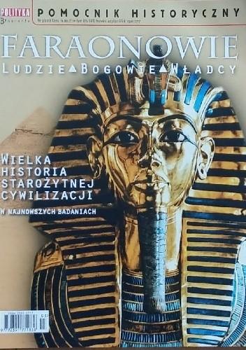 Okładka książki Pomocnik historyczny nr 3/2018; Faraonowie. Ludzie, bogowie, władcy