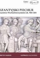 Bizantyjski piechur: Cesarstwo Wschodniorzymskie ok. 900-1204