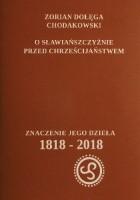 O Sławiańszczyźnie przed chrześcijaństwem. Znaczenie jego dzieła 1818-2018