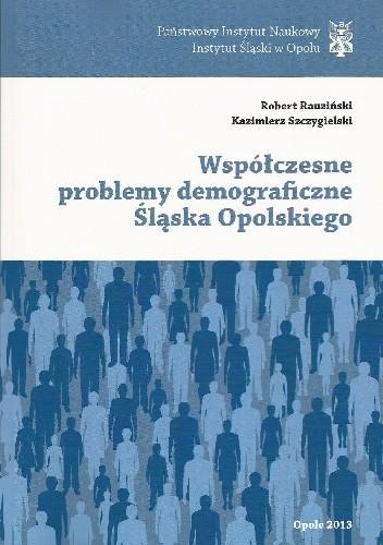 Okładka książki Współczesne problemy demograficzne Śląska Opolskiego