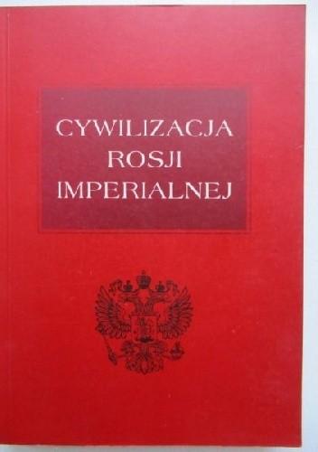 Okładka książki Cywilizacja Rosji imperialnej