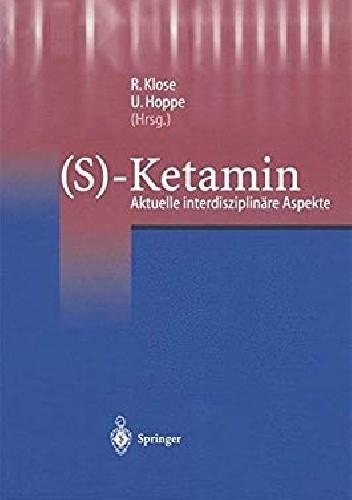 Okładka książki (S)-Ketamin: Aktuelle Interdisziplinäre Aspekte (German Edition)