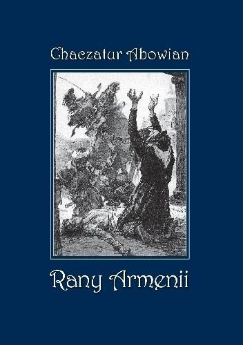 Okładka książki Rany Armenii (Płacz patrioty). Opowieść historyczna