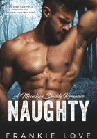 NAUGHTY: A Mountain Daddy Romance