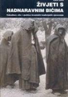 Živjeti s nadnaravnim bićima. Vukodlaci, vile i vještice hrvatskih tradicijskih vjerovanja