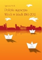 Polityka migracyjna Włoch w latach 1861-2011