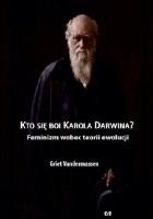 Kto się boi Karola Darwina? Feminizm wobec teorii ewolucji