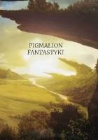Pigmalion fantastyki. Jubileuszowy zbiór opowiadań konkursowych.