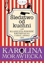 Śledztwo od kuchni czyli klasyczna powieść kryminalna o wdowie, zakonnicy i psie (z podtekstem kulinarnym) - Jacek Skowroński
