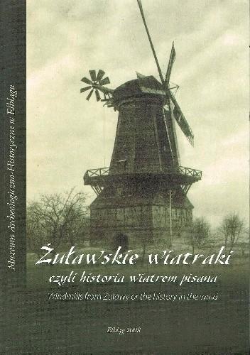 Okładka książki Żuławskie wiatraki, czyli historia wiatrem pisana