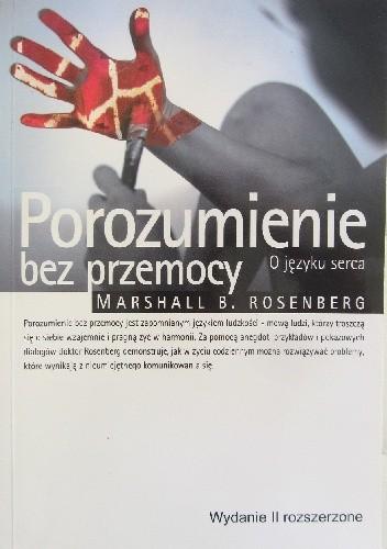 Okładka książki Porozumienie bez przemocy. O języku serca. Wydanie II rozszerzone