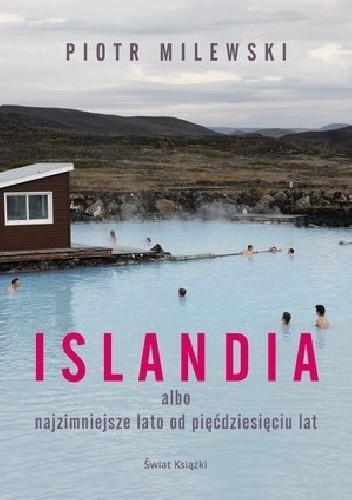Okładka książki Islandia albo najzimniejsze lato od pięćdziesięciu lat