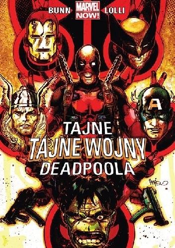 Okładka książki Tajne tajne wojny Deadpoola