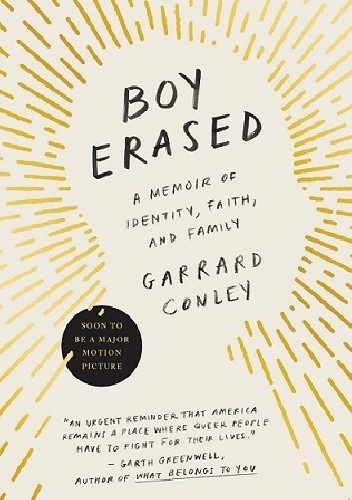 Okładka książki Boy Erased: A Memoir of Identity, Faith, and Family
