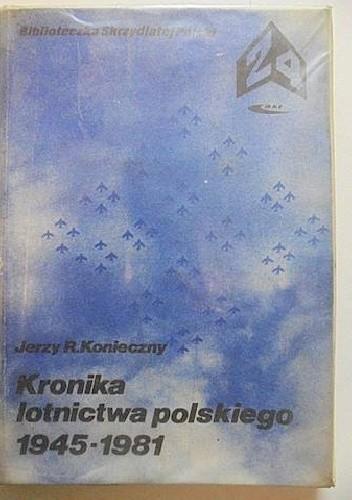 Okładka książki Kronika lotnictwa polskiego 1945-1981