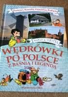 Wędrówki po Polsce z baśnią i legendą. Pomorze, Kaszuby, Pojezierza, Podlasie.