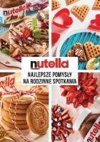 Nutella. Najlepsze pomysły na rodzinne spotkania