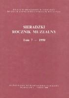 Sieradzki Rocznik Muzealny. Tom 7 - 1990
