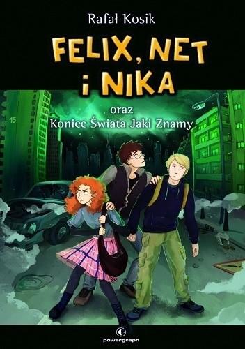 Okładka książki Felix, Net i Nika oraz Koniec Świata Jaki Znamy