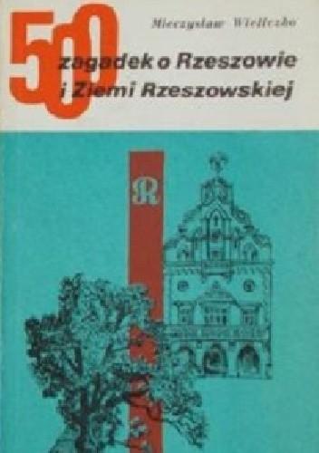 Okładka książki 500 zagadek o Rzeszowie i Ziemi Rzeszowskiej
