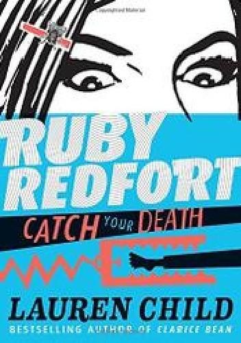 Okładka książki Ruby Redfort. Catch your death