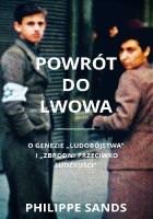 """Powrót do Lwowa. O genezie """"ludobójstwa"""" i """"zbrodni przeciwko ludzkości"""""""