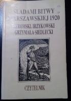 Śladami Bitwy Warszawskiej 1920