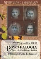 Psychologia św. Teresy z Lisieux  Doktora Kościoła. Strategia rozwoju dla każdego