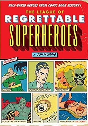 Okładka książki The League of Regrettable Superheroes