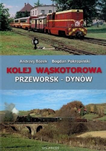 Okładka książki Kolej wąskotorowa Przeworsk - Dynów.